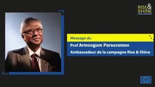 Rise & Shine – Message du Professeur Armoogum Parsuramen, ambassadeur de la campagne Rise & Shine